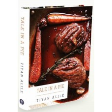 TALE IN A PIE by Chef Tiyan Alile
