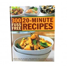 300 Fuss Free 20-Minute Recipes: Fabulous ideas for fast meals from breakfasts, soups, appetizers and snacks to main courses, side dishes and desserts, shown in 300 by Jenni Fleetwood