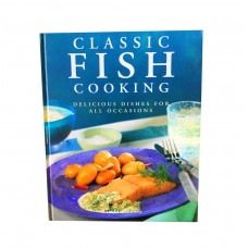 Classic Fish Cooking : Delicious dishes for all occasions