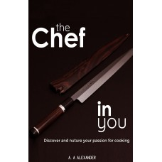 The Chef in You by A. A. Alexander PDF