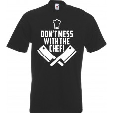 Don't mess with the chef T-shirt.